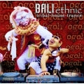 Bali Ethnic - Tribal House Trance